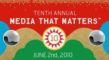 Tenth Annual Media That Matters Premiere