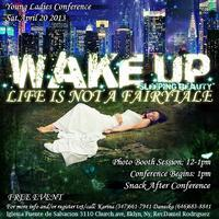 Young Ladies Conference - Wake up sleeping beauty Life...