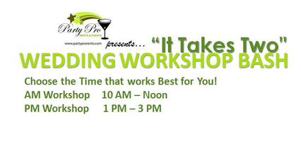 """It Takes Two"" Wedding Workshop Bash"