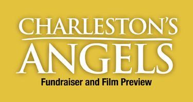 Charleston's Angels: Fundraiser and Film Preview