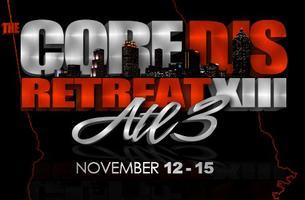 Core DJs Retreat XIII: ATL3 (Atlanta, GA)