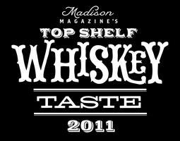 2011 Top Shelf Whiskey Taste