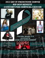 SAY IT FROM YOUR CERVIX HIP HOP BENEFIT CONCERT