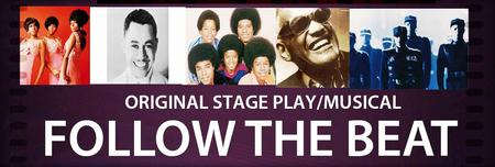 "ORIGINAL STAGE PLAY/MUSICAL ""FOLLOW THE BEAT"""