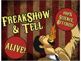 FreakShow & Tell - 8pm Show!