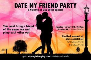 Date My Friend Party- A Valentines Day Sucks Special