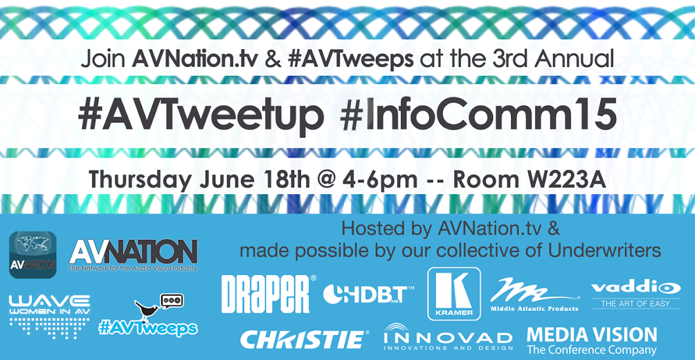 AVnation's #Avtweeps #AVtweetup at #infocomm15