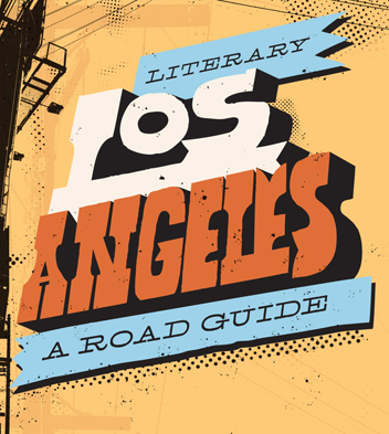 Literary Los Angeles: A Road Guide