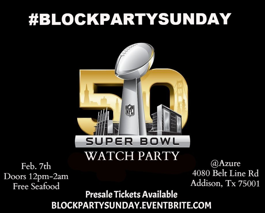 "Block Party Sunday ""Superbowl 50"" Watch Party @Azure!"