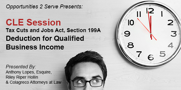 CLE Session: Tax Cuts and Jobs Act, Section 199A
