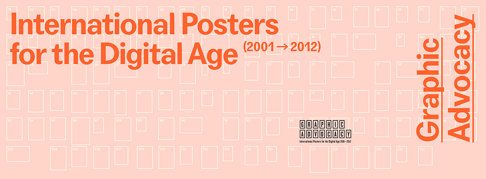 ADC and Collins present Graphic Advocacy: International Posters for the Digital Age 2001-2012 organized by Elizabeth Resnick
