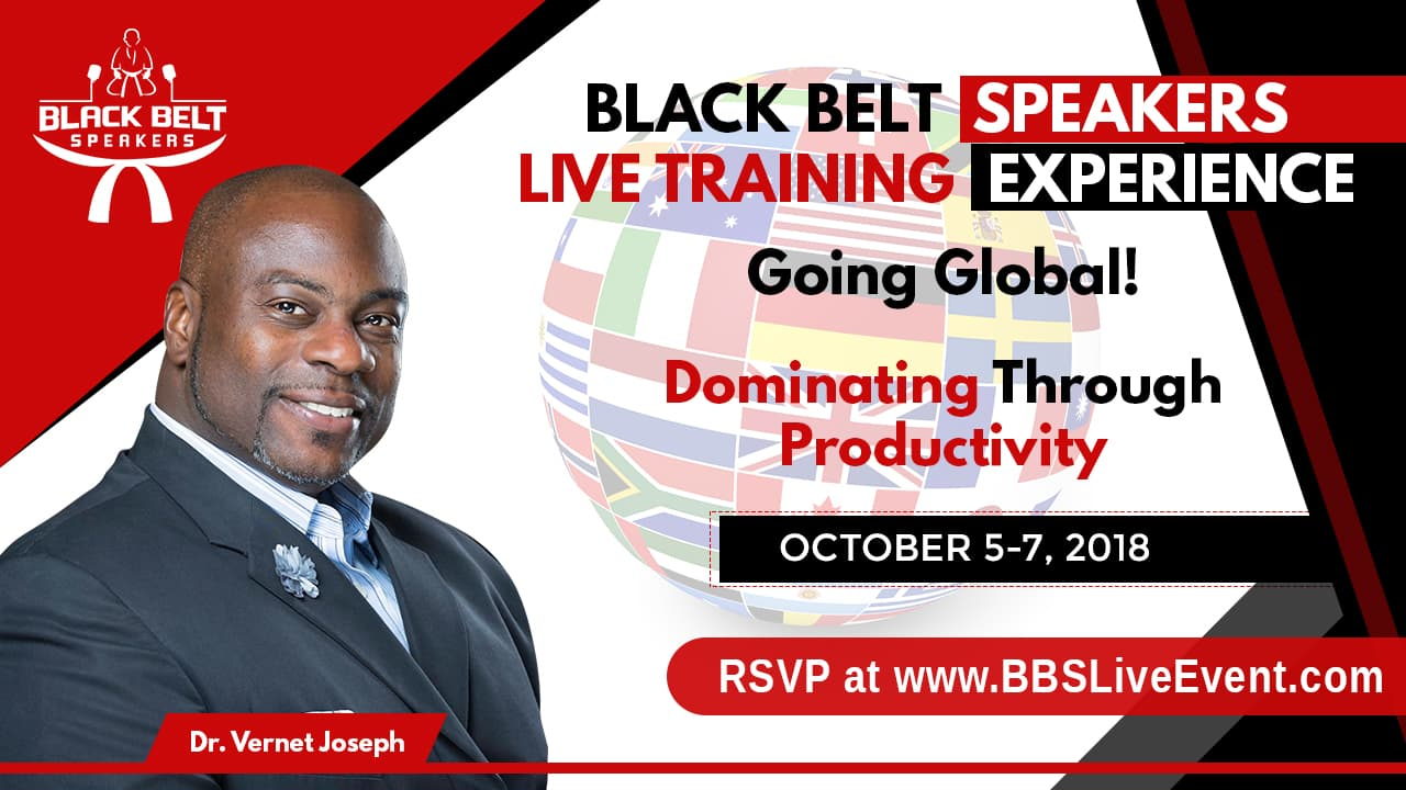 Black belt speakers live training october 2018 tickets fri oct 5 dr vernet joseph is americas 1 productivity speaker strategist consultant dr vernet is one of the most requested business strategists helping malvernweather Images