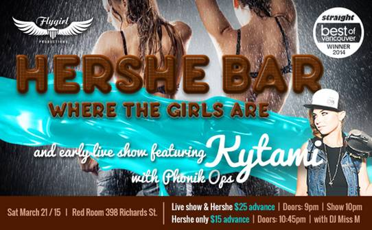 Flygirl Productions hosts Hershe Bar-Where The Girls Are with Kytami Voted Best Lesbian parties Best of Vancouver Georgia Straight Canada Vancouver BC
