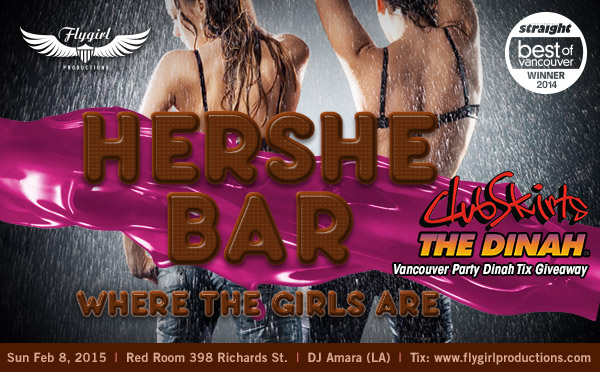 Hershe Bar-Where The Girls Are. Voted best lesbian parties Vancouver BC Canada