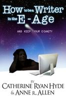 Digital Age Authors: How to Be a Writer in the E-Age