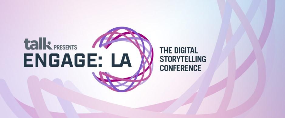 ENGAGE: The LA Digital Storytelling Conference