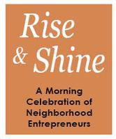 Rise & Shine: A Morning Celebration of Neighborhood Entreprenuers