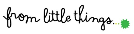 From Little Things