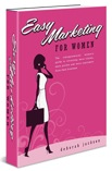 Easy marketing for women, book by Deborah Jackson