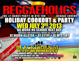 "Reggaeholics ""FIRED UP!"" July 3rd Holiday Party!"