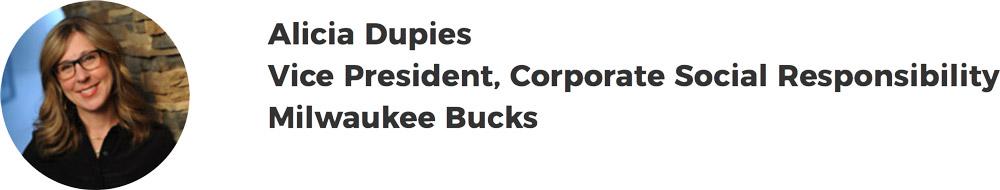 Alicia Dupies – Vice President, Corporate Social Responsibility – Milwaukee Bucks