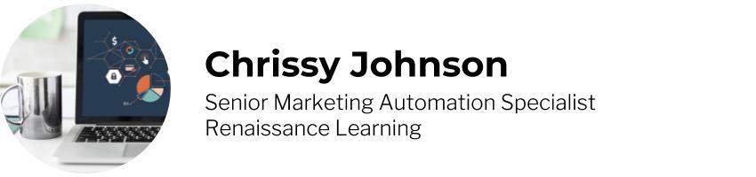 Chrissy Johnson - Senior Marketing Automation Specialist - Renaissance Learning