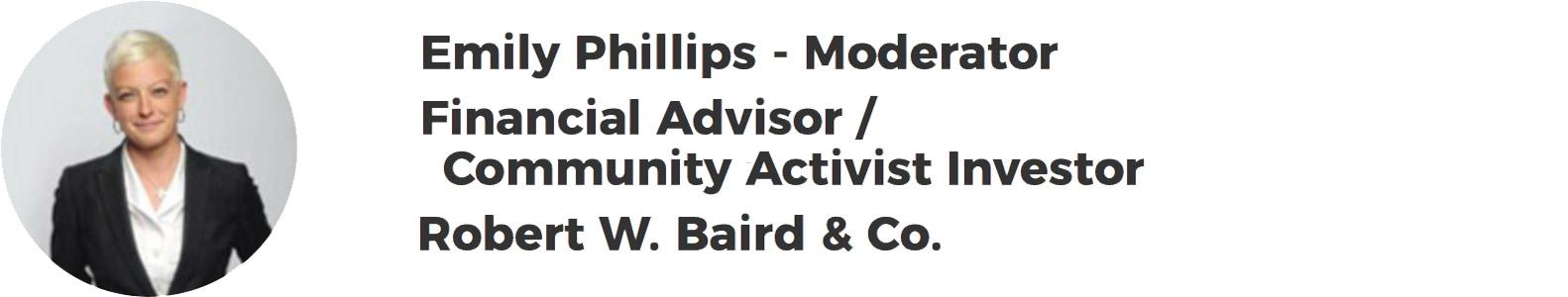 Emily Phillips – Financial Advisor / Community Activist Investor – Robert W. Baird & Co.