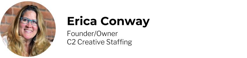 Erica Conway, Founder/Owner, C2 Creative Staffing