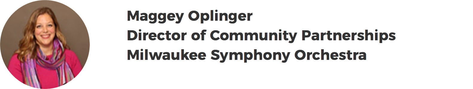 Maggey Oplinger – Director of Community Partnerships – Milwaukee Symphony Orchestra, Warner Grand Theater into the MSO's performance hall