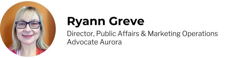 Ryann Greve, Director, Public Affairs & Marketing Operations, Advocate Aurora