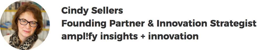 Cindy Sellers, Founding Partner & Innovation Strategist, ampl!fy insights + innovation