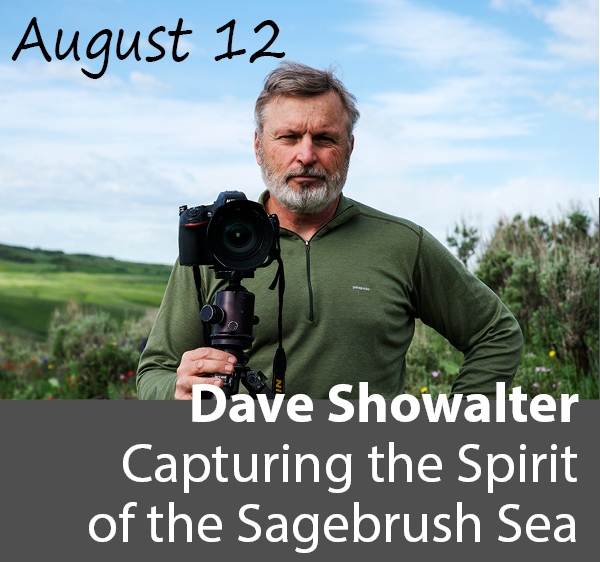 August 12: Dave Showalter: Capturing the Spirit of the Sagebrush Sea