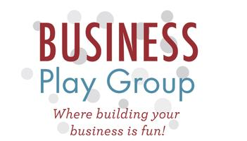 Business Play Group May Events