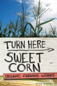 Cover Image Turn Here Sweet Corn: Organic Farming Works