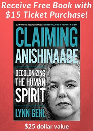 Lynn Gehl Claiming Anishinaabe: Decolonizing the Human Spirit.