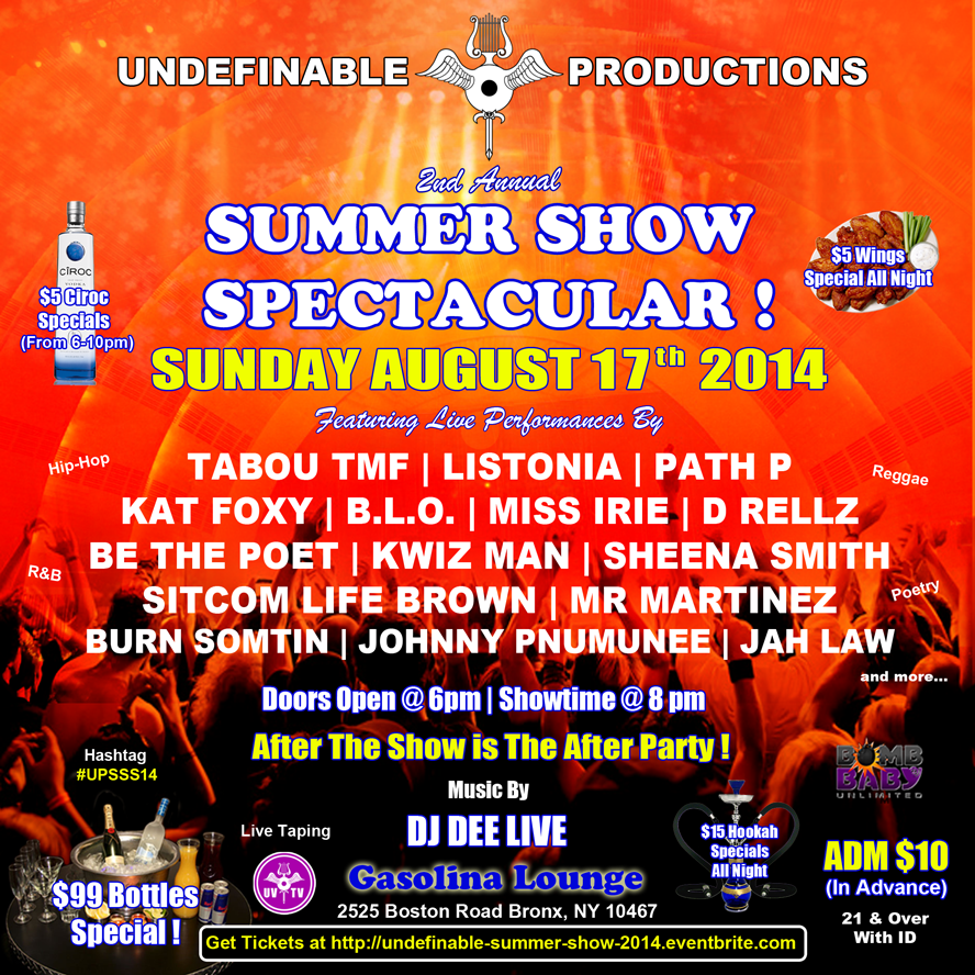 Undefinable Productions 2nd Annual Summer Show Spectacular ! August 17th 2014 @ Gasolina Lounge in The Bronx
