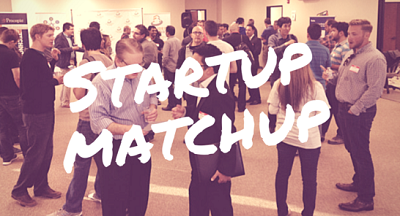 Startup Matchup and Networking Event