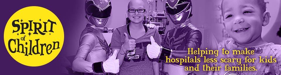 Spirit of Children...making hospital stays less scary.
