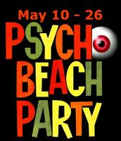 PSYCHO BEACH PARTY - Friday, May 11th, 8pm