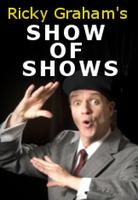 Ricky Graham's SHOW OF SHOWS - Saturday, June 2nd, 8:30pm