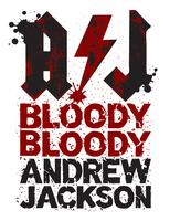 """BLOODY BLOODY ANDREW JACKSON"" Thursday, Oct.25th, 8pm"