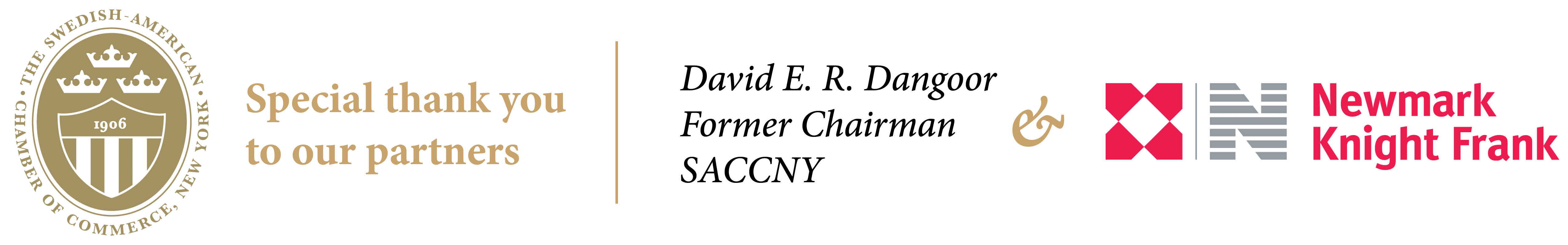 Special thank you to our partners, David E. R. Dangoor Former Chairman SACCNY & Newmark Knight Frank