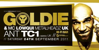 GOLDIE, MC LOWQUI (METALHEADZ, UK), ANT TC1 (DISPATCH, UK)