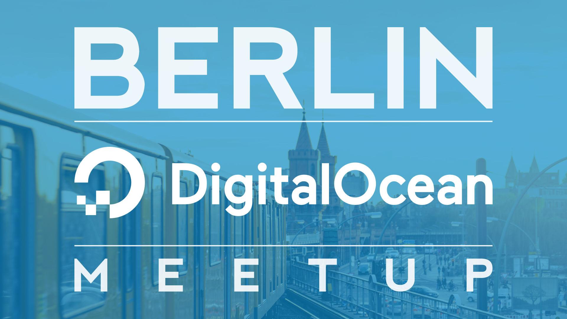 Berlin DigitalOcean Meetup