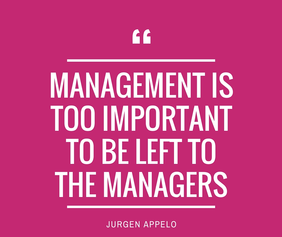 Management is too important to be left for managers