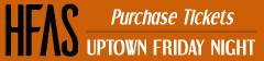 Uptown Friday Night Tix Button
