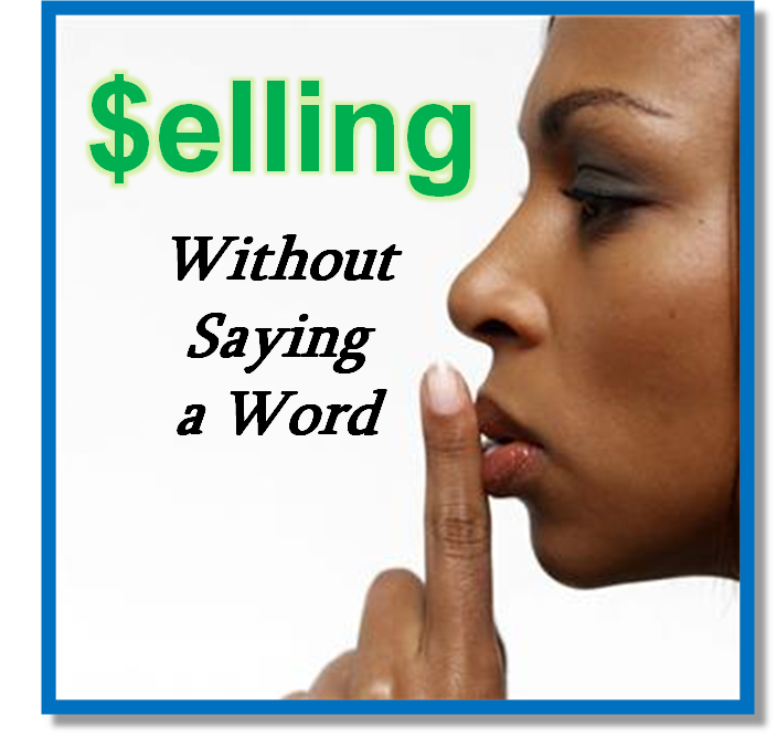 Selling Without Saying a Word
