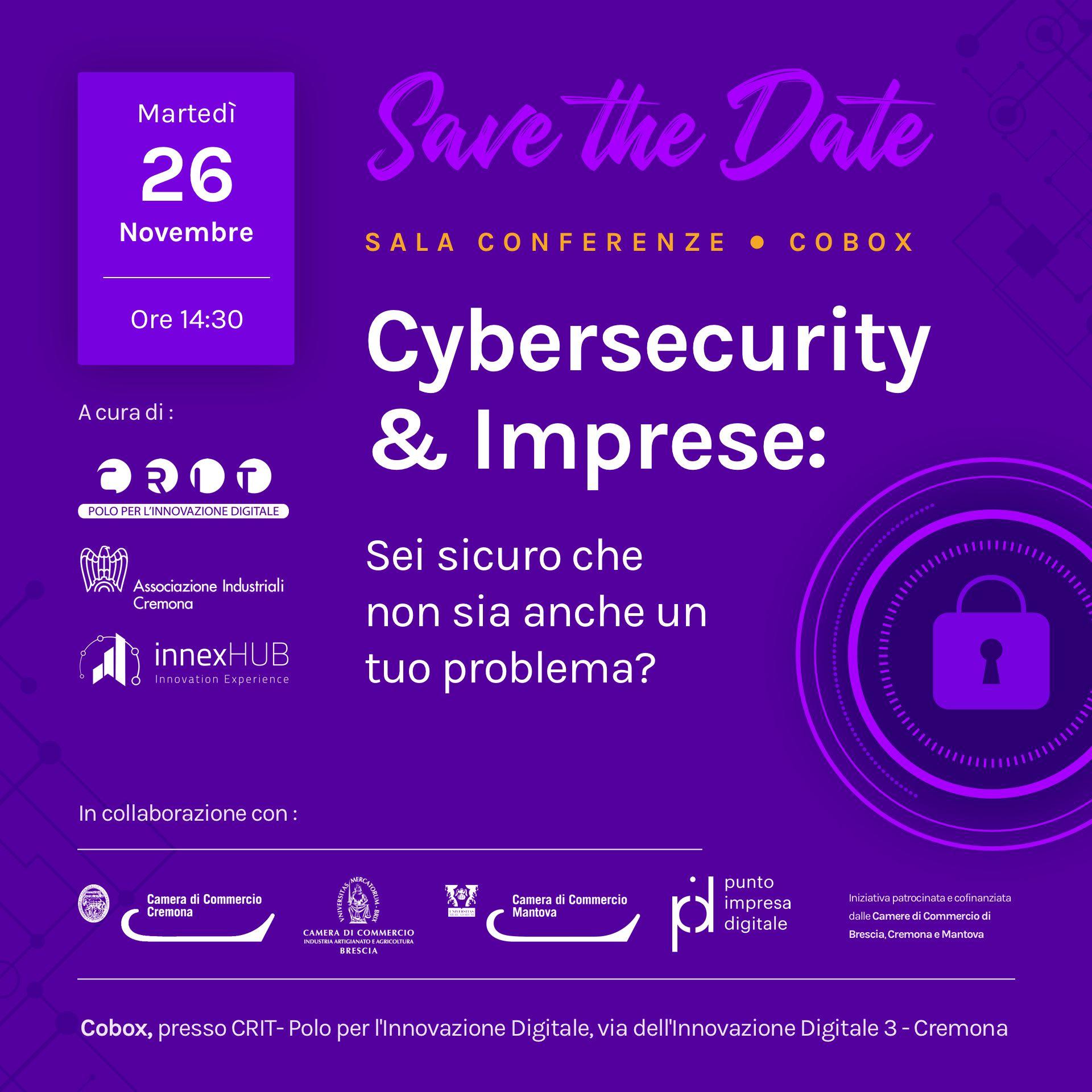 Cybersecutiry & Imprese: sei sicuro che non sia anche un tuo problema?