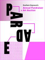 PARADE: Southern Exposure's Annual Fundraiser & Art Auction