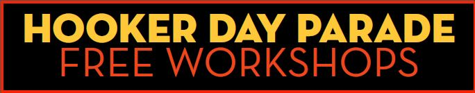 Hooker Day Parade Free Workshops